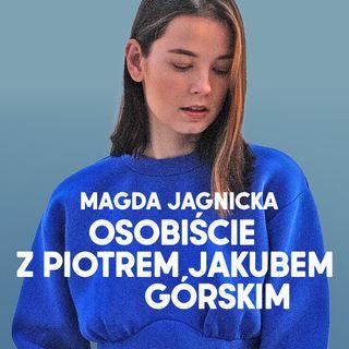Magda Jagnicka: Osobiście z Piotrem Jakubem Górskim