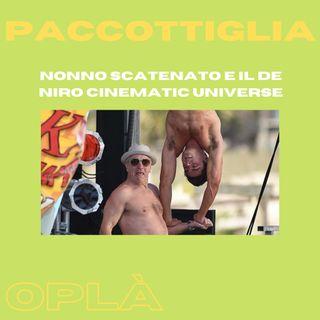 Ep. 3 NONNO SCATENATO E IL DE NIRO CINEMATIC UNIVERSE // paccottiglia