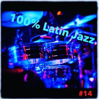 100% Latin Jazz #14 saison 2 du 9 avril