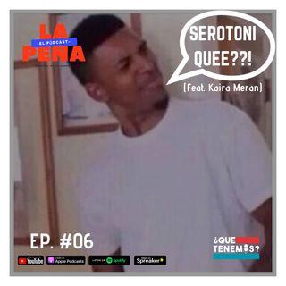 EP #06 - SEROTONIQUEEE?? (Feat. Kaira Meran)