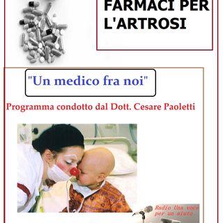 """""""UN MEDICO FRA NOI"""" Dott. Cesare Paoletti - FARMACI E TERAPIA PER L'ARTROSI"""