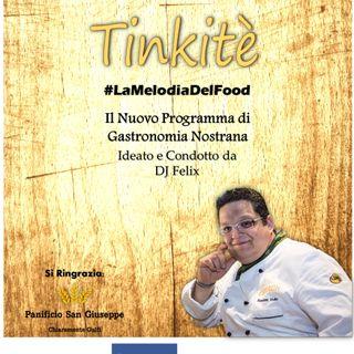 Radio Tele Locale _ TINKITE' #LaMelodiaDelFood: 12° Puntata