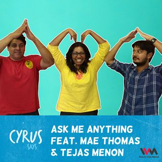 Ep. 167: Ask Me Anything feat. Mae Thomas and Tejas Menon