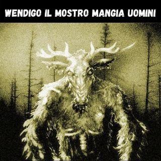 WENDIGO il mostro MANGIA UOMINI | Bestiario 01.mp3