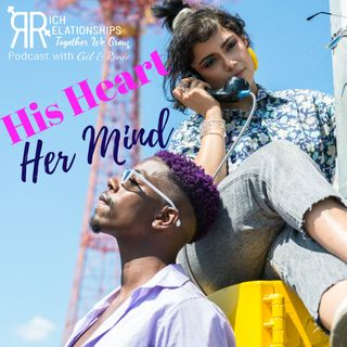 Rich Relationships - Episode 18 - The 5 Love Languages - His Heart Her Mind