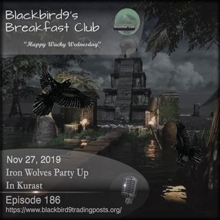 Iron Wolves Party Up In Kurast - Blackbird9 Podcast