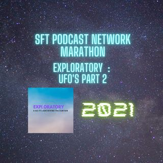 2021 Marathon Exploratory UFO's Part 2