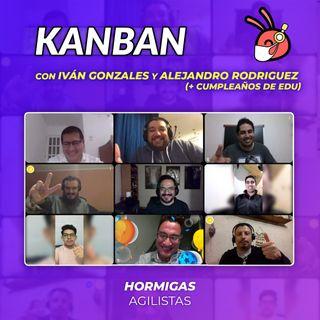 EP28 — Kanban con Iván Gonzales y Alejandro Rodríguez (+ Cumpleaños de Edu)