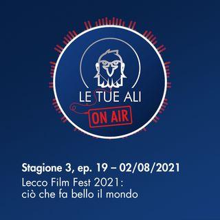 S3E19 - Lecco Film Fest 2021: ciò che fa bello il mondo