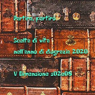 Partire, partirò - Scelte di vita nell'anno di disgrazia 2020 - V Dimensione - s02e08