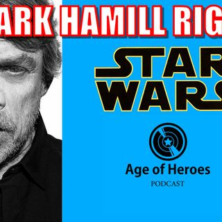 Is Mark Hamill Right about Star Wars? | Age of Heroes #85