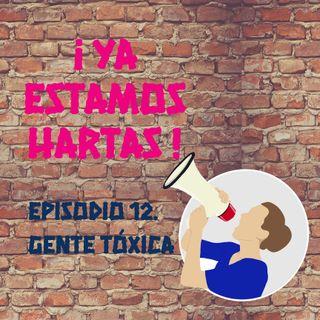 Episodio 12. Gente tóxica