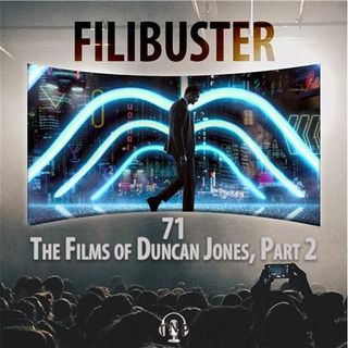 71 - The Films of Duncan Jones, Part 2 (Mute)