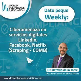 E36 El dato weekly: Ciber amenaza en servicios digitales Linkedin, Facebook, Netflix (Scraping-COMB)