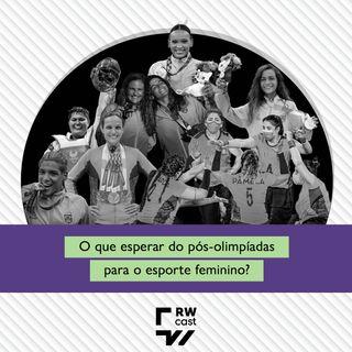 O que esperar do pós-olimpíadas para o esporte feminino