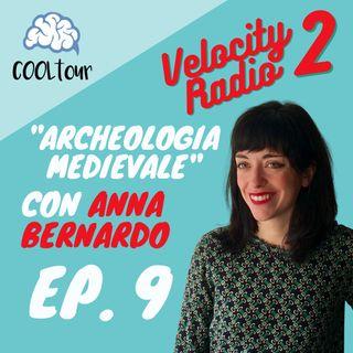 """VELOCITY RADIO 2x09 - """"Archeologia Medievale"""" con Anna Bernardo"""