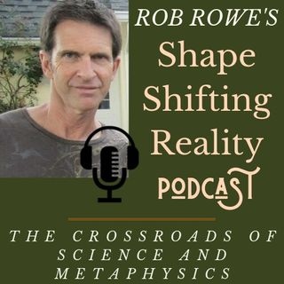 #PlantMedicine Shapeshifting Reality, with Rob Rowe, talks to JJ Mubarek of #Rythmia