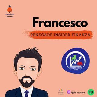 5. Finanza - Francesco (Renegade Insider Finanza)