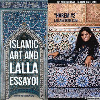 Episode 13: Islamic Art and Lalla Essaydi