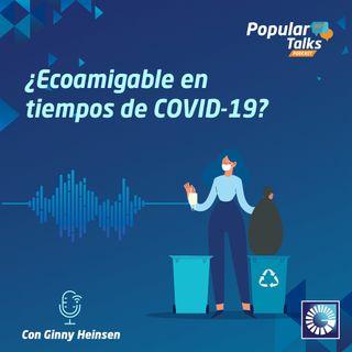2. ¿Ecoamigable en tiempos de COVID-19?