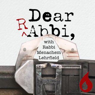 Dear Rabbi