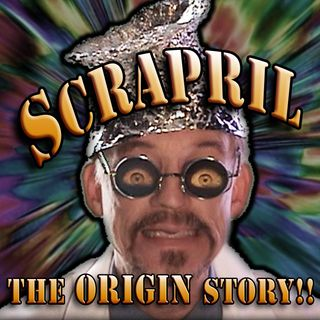 "Doctor I M Paranoid - The ORIGIN STORY! ""Scrapril 2018"""