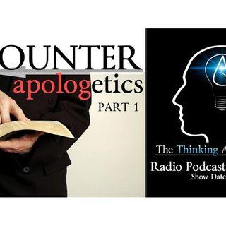 Counter-Apologetics: Part 1