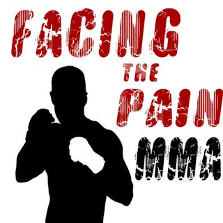 Facing the Pain MMA #13:  Scott Noble Interview, Tito Ortiz, Boxing vs. MMA