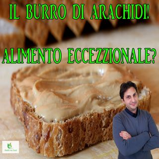 Episodio 94 - BURRO DI ARACHIDI - Un favoloso alimento da mettere in dispensa!