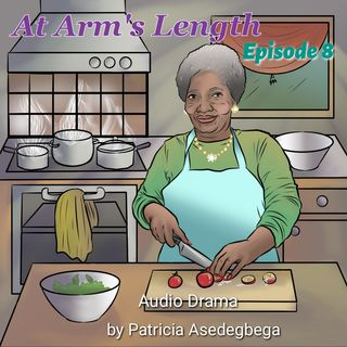 At Arm´s Length- Audio Drama by Patricia Asedegbega (Episode 8)