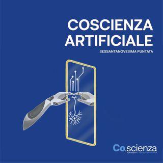 Coscienza artificiale (Sessantanovesima Puntata)
