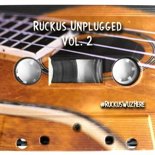 Ruckus Unplugged Vol. 2