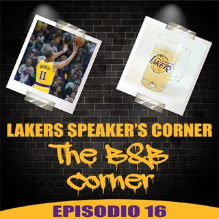 LAKERS SPEAKER'S CORNER E16 - The B&B Corner