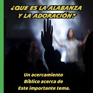 ¿Qué es la alabanza y la adoración?