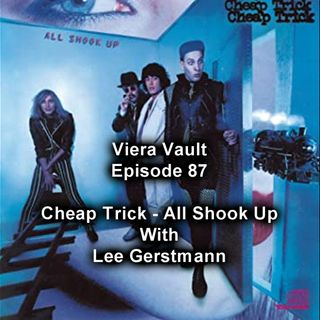 Episode 87: Cheap Trick - All Shook Up (with Lee Gerstmann)