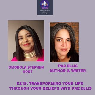 E219: Transforming Your Life Through Your Beliefs With Paz Ellis