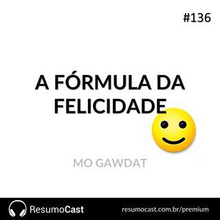136 A formula da felicidade