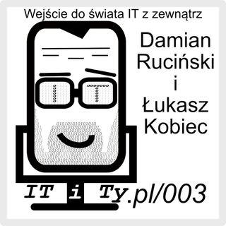 IT i Ty 003 Wejście do świata IT z zewnątrz Łukasz Kobiec