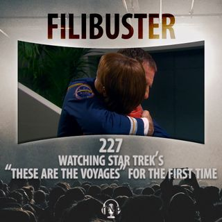 """227 - Watching Star Trek's """"These Are The Voyages"""" For The First Time"""