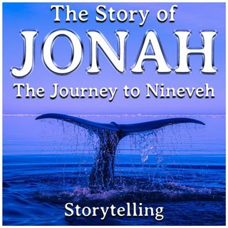 The Story of Jonah (The Journey To Nineveh)