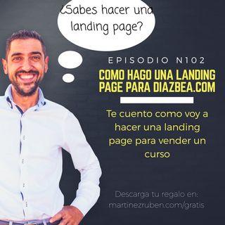 102 ¿te preguntas cómo se hacen las landing page para vender cursos? Te cuento como la hago para diazbea.com