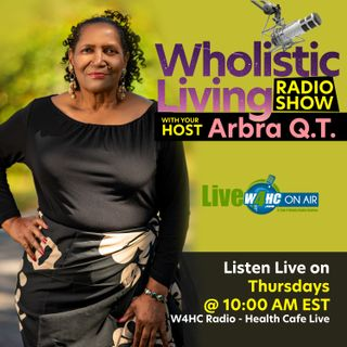 Wholistic Living Radio Show