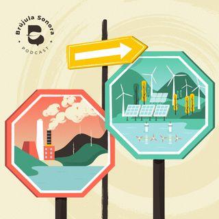 Ep. 8 Transición energética justa, más que un cambio