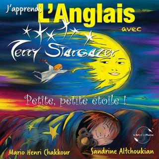 J'Apprends L'Anglais aver Terry Stargazer ®: Petite, Petite Etoile !