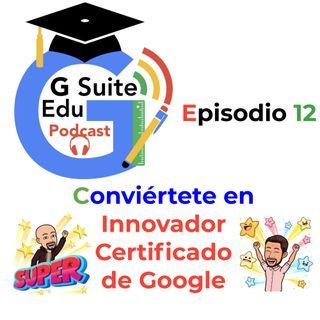 12. Conviértete en Innovador Certificado de Google