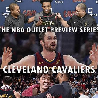 The 2018-19 NBA Outlet Preview Series: Cleveland Cavaliers