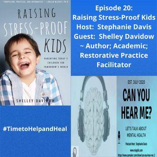 Dr. Shelley Davidow Episode 20 Raising Stress-Proof Kids