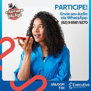 Cinema Falado - Rádio Executiva - 05 de Julho de 2019