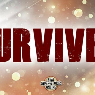 Survived | Haunted, Paranormal, Supernatural