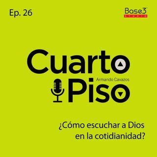 ¿Cómo escuchar a Dios en la cotidianidad? | Ep. 26